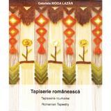 Tapiserie romaneasca - Gabriela Moga Lazar, editura Institutul European