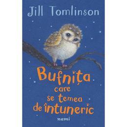 Bufnita care se temea de intuneric - Jill Tomlinson, editura Nemira