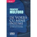 De vorba cu mine insumi - Prentice Mulford, editura Libris Editorial