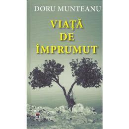 Viata de imprumut - Doru Munteanu, editura Rao