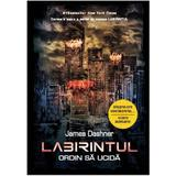 Labirintul Vol. 4: Ordin sa ucida - James Dashner, editura Litera