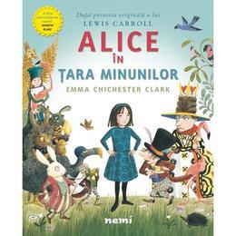 Alice in Tara Minunilor - Emma Chichester Clark, editura Nemira