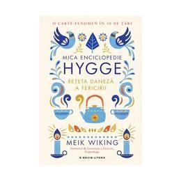Mica enciclopedie Hygge - Meik Wiking, editura Litera