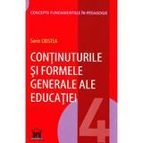 Continuturile si formele generale ale educatiei - Sorin Cristea, editura Didactica Publishing House