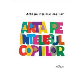 Arta pe intelesul copiilor (Cartea alba), editura Grupul Editorial Art