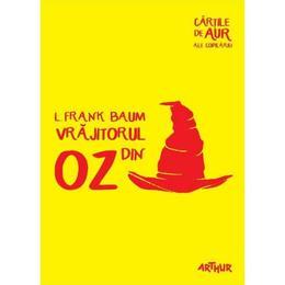 Vrajitorul din Oz - L. Frank Baum, editura Grupul Editorial Art