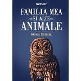 Familia mea si alte animale - Gerald Durrell, editura Grupul Editorial Art