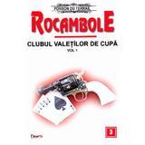 Rocambole: Clubul valetilor de cupa vol.1 - Ponson du Terrail, editura Dexon