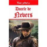 Ducele de Nevers - Paul Feval fiul, editura Dexon