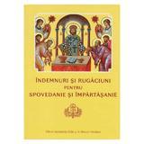 Indemnuri si Rugaciuni pentru Spovedanie si Impartasanie, editura Institutul Biblic