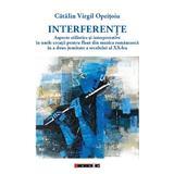 Interferente - Catalin Virgil Opritoiu, editura Eikon