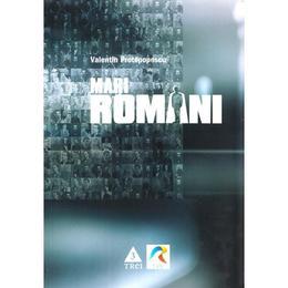 Mari romani - Valentin Protopopescu, editura Trei