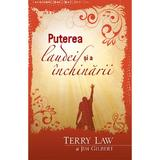 Puterea laudei si a inchinarii - Terry Law, Jim Gilbert, editura Casa Cartii