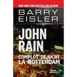 John Rain. Complot dejucat la Rotterdam - Barry Eisler, editura Meteor Press