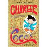 Charlie se trasforma in cocos - sam copeland