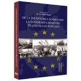 De la infaptuirea Marii Unirii la integrarea Romaniei in Uniunea Europeana - Ion M. Anghel, editura Universul Juridic