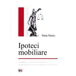 Ipoteci mobiliare - Radu Rizoiu, editura Universul Juridic