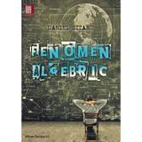 Fenomen algebric - Daniel Sitaru, editura Paralela 45