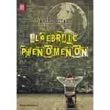 Algebraic Phenomenon - Daniel Sitaru, editura Paralela 45