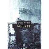 No Exit - Ofelia Prodan, editura Charmides