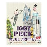 Iggy Peck, micul arhitect - Andrea Beaty, David Roberts, editura Pandora