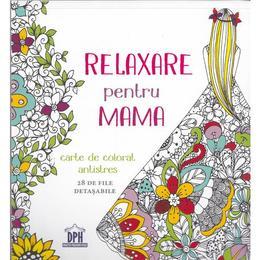 Relaxare pentru mama - Carte de colorat, editura Didactica Publishing House