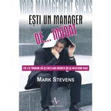 Esti un manager de... modat - Mark Stevens, editura Amaltea