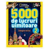 5000 de lucruri uimitoare (despre orice!) Vol. 2 - National Geographic Kids, editura Litera