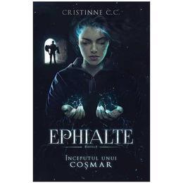 Ephialte. Inceputul unui cosmar - Cristinne C.C., editura Quantum