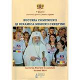 Bucuria comuniunii si dinamica misiunii crestine - Patriarhul Daniel, editura Basilica