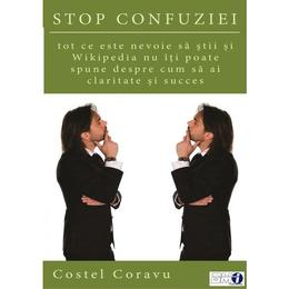 Stop confuziei - Costel Coravu, editura Bmi