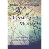 Tenacitatea mentala - Doug Strycharczyk, Peter Clough, editura Bmi