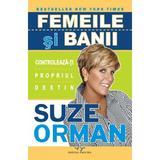 Femeile si banii - Suze Orman, editura Amaltea