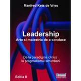 Leadership, arta si maestria de a conduce - Manfred Kets de Vries, editura Codecs