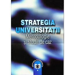 Strategia universitatii. Metodologie si studii de caz, editura Economica