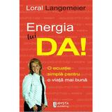Energia lui Da! - Loral Langemeier, editura Amsta Publishing
