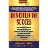 Dincolo de succes - Brian D. Biro, editura Business Tech