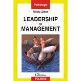 Leadership si management - Mielu Zlate, editura Polirom