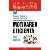 Motivarea eficienta - Georgeta Panisoara, Ion-Ovidiu Panisoara, editura Polirom