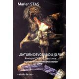 Saturn devorandu-si fiii - Marian Stas, editura Bmi