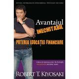 Avantajul inechitabil: Puterea educatiei financiare - Robert T. Kiyosaki, editura Curtea Veche