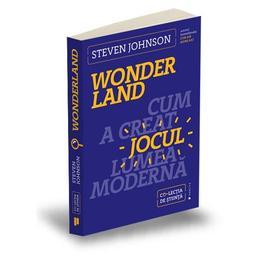 Wonderland. Cum a creat jocul lumea moderna - Steven Johnson, editura Publica