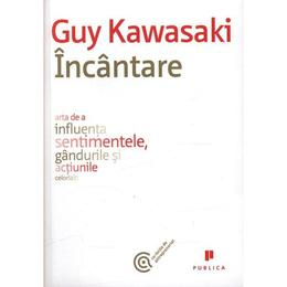 Incantare - Guy Kawasaki, editura Publica