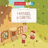 Hansel si Gretel. Primele mele povesti - Fratii Grimm, Gretchen von S., editura Niculescu