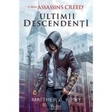 Assassin's Creed. Ultimii descendenti - Matthew J. Kirby, editura Paladin