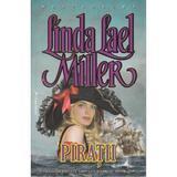 Piratii - Linda Lael Miller, editura Miron