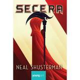 Secera - Neal Shusterman, editura Grupul Editorial Art