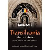 Transilvania din cuvinte ed.2 - antologie alcatuita de irina petras