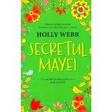 Ssecretul mayei - holly webb