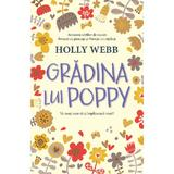 Gradina lui poppy - holly webb